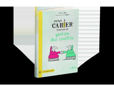 Petit cahier d'exercices sur la gestion des conflits